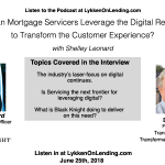 Lykken on Lending Show: How Can Mortgage Servicers Leverage the Digital Revolution to Transform the Customer Experience?