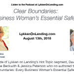 8-13-18 Lykken on Lending Podcast – Clear Boundaries: Every Business Woman's Essential Safety Guide