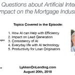 8-20-18 Listener Questions about Artificial Intelligence's Impact on the Mortgage Industry