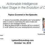 Lykken on Lending Show: 10-1-18 – Actionable Intelligence: The Next Stage in the Evolution of Data
