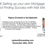 Lykken on Lending Show: 11-26-18 Setting up your own Mortgage Brokerage and Finding Success