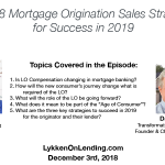 Lykken on Lending Show: 12-3-18 Mortgage Origination Sales Strategies for Success in 2019