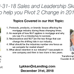 Lykken on Lending Show: 12-31-18 Sales and Leadership Skills to help you Pivot 2 Change in 2019