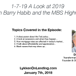 Lykken on Lending Show: 1-7-19 A Look at 2019 with Barry Habib of the MBS Highway