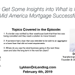 Lykken on Lending Show: 2-4-19 Get Some Insights into What is Making Mid America Mortgage Successful
