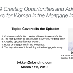 Lykken on Lending Show: 3-11-19 Creating Opportunities and Advancing Careers for Women in the Mortgage Industry
