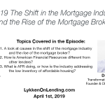 4-1-19 The Shift in the Mortgage Industry and the Rise of the Mortgage Broker