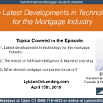 Lykken on Lending: 4-15-19 Latest Developments in Technology for the Mortgage Industry
